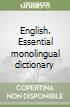 English. Essential monolingual dictionary libro