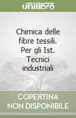 Manuale di chimica delle fibre tessili libro di Quaglierini Carlo