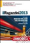 Il Ragazzini 2013. Dizionario inglese-italiano, italiano-inglese. Con aggiornamento online libro