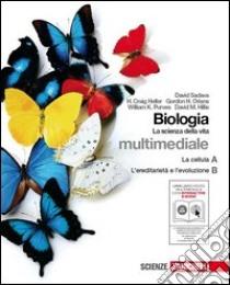 BIOLOGIA. LA SCIENZA DELLA VITA A+B CON INTERACTIVE EBOOK E CDROM (LMM) libro di David Sadava