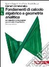 Fondamenti calcolo algebrico e geometria analitica. Moduli S-L verde. Per le Scuole superiori. Con espansione online libro