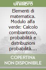 Elementi di matematica. Modulo alfa verde. Per le Scuole superiori libro di Bergamini Massimo - Trifone Anna - Barozzi Graziella