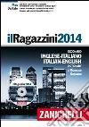 Il Ragazzini 2014. Dizionario inglese-italiano, italiano-inglese. Con DVD-ROM. Con aggiornamento online libro