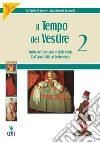 IL TEMPO DEL VESTIRE Storia de libro di DI IORIO Raffaella-BENATTI SCA