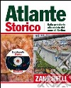 Atlante storico Zanichelli 2011. Con CD-ROM: Enciclopedia storica per Windows libro