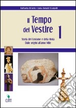 IL TEMPO DEL VESTIRE Storia de libro di DI IORIO Raffaella-BENATTI SCA