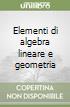 Elementi di algebra lineare e geometria libro