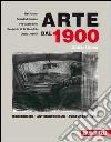 Arte dal 1900. Modernismo. Antimodernismo. Postmodernismo libro