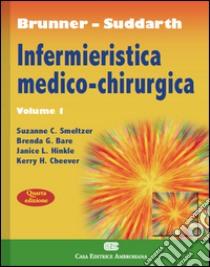 Brunner Suddarth. Infermieristica medico-chirurgica (1) libro di Smeltzer Susanne C. - Bare Brenda G. - Hinkle Janice L.