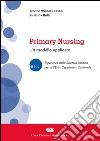 Primary nursing. Un modello applicato libro