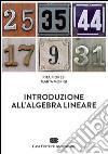 Introduzione all'algebra lineare libro
