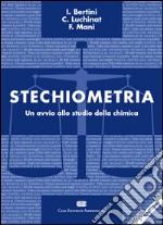 Stechiometria. Un avvio allo studio della chimica libro