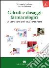 Calcoli e dosaggi farmacologici. La responsabilità dell'infermiere libro