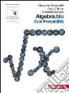 Algebra.blu. Probabilità. Per le Scuole superiori. Con espansione online libro