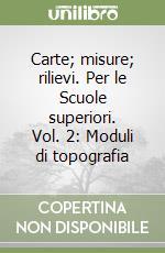 Carte, misure, rilievi. Per le Scuole superiori libro di Cannarozzo Renato, Cucchiarini Lanfranco, Meschieri William