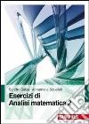 Esercizi di Analisi matematica. Vol. 2 libro