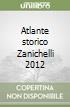 ATLANTE STORICO ZANICHELLI 2012 libro