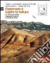 OSSERVARE E CAPIRE LA NATURA (LM LIBRO MISTO) libro