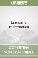 Esercizi di matematica (2) libro di Salsa Sandro - Squellati Marinoni Annamaria