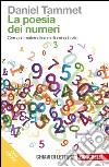 La poesia dei numeri. Come la matematica mi illumina la vita. Con e-book libro