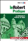 Le Robert Pratique. Le fran�ais � port�e de main