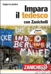 Impara il tedesco. Con 2 CD Audio libro