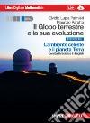 Il Globo terrestre e la sua evoluzione - edizione blu con Earth Science in English(Volume L'ambiente celeste e il pianeta Terra multimediale con interactive ebook online) libro