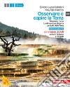 Osservare e capire la Terra (• • Minerali e rocce - La dinamica endogena - La storia della Terra multimediale con e-book su CD-ROM) libro
