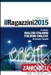 Il Ragazzini 2015. Dizionario inglese-italiano, italiano-inglese. Con aggiornamento online