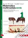 Matematica multimediale.verde. Per le Scuole superiori. Con e-book. Con espansione online libro