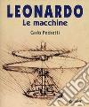 Leonardo. Le macchine libro
