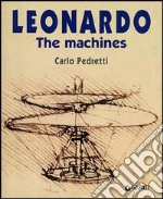 Leonardo. The machines libro di Pedretti Carlo