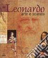 Leonardo. Arte e scienza. Ediz. illustrata libro