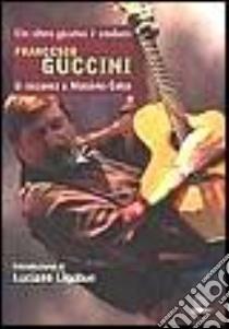 Francesco Guccini. Un altro giorno è andato libro di Cotto Massimo