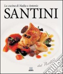 Dal pescatore. La cucina di Nadia e Antonio Santini libro di Santini Aldo