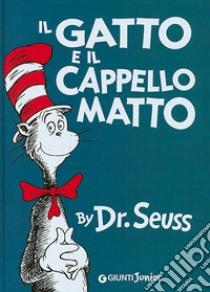 Il gatto e il cappello matto libro di Dr. Seuss