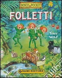 Folletti libro di Wolf Tony