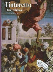 Tintoretto. I temi religiosi libro di Gentili Augusto