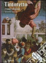 Tintoretto. I temi religiosi libro di Gentili Augusto