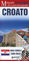 Croato per viaggiare. Manuale di conversazione libro