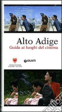 Alto Adige. Guida ai luoghi del cinema. Con DVD libro di Bonetto Mauro - Caneppele Paolo