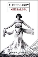 Messalina libro di Jarry Alfred