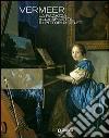 Vermeer. La ragazza alla spinetta e i pittori di Delft libro
