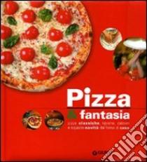Pizza & fantasia libro di Gioffrè Rosalba
