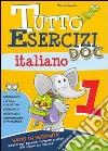 Tutto esercizi DOC. Italiano. Per la Scuola elementare (1) libro