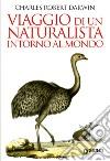 Viaggio di un naturalista intorno al mondo libro di Darwin Charles