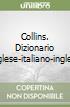 Collins. Dizionario inglese-italiano-inglese libro