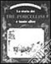 La storia dei tre porcellini e tante altre libro