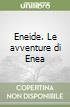 Eneide. Le avventure di Enea libro