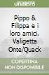Pippo & Filippa e i loro amici. Valigetta Onte/Quack libro